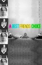 A Best Friends Choice by DarkEmoAngelX