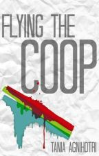Flying The Coop by taniaagnihotri