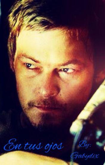 En tus ojos | Daryl Dixon y tu |