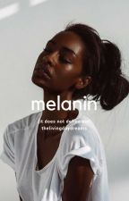 More Than My Melanin by thelivingdaydream