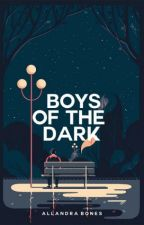 Boys of the Dark #Wattys2016 (Complete) by 3pointt14