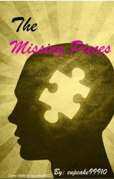 The Missing Pieces [ON HOLD]