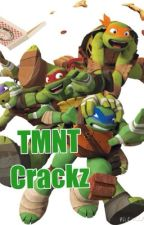 Teenage Mutant Ninja Turtles Crackz [Finished]  by 1TMNTLover