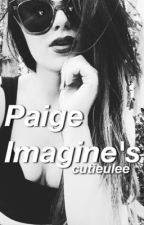 Paige Imagine's by cutieulee