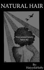 NATURAL HAIR by HaiyyifaHaffy