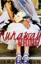 Runaway Bride [One Shot] by IamRiezMich