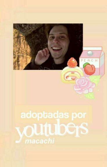¡¿Adoptadas por Youtubers?! |Rubius|