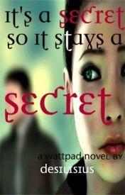 Its A Secret So It Stays A Secret by desilisius