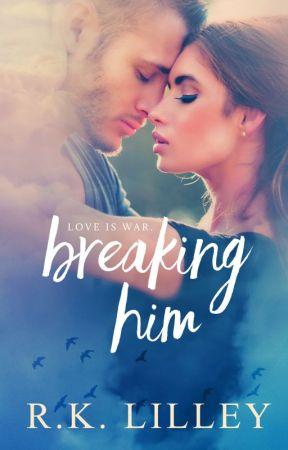 Breaking Him by RkLilley