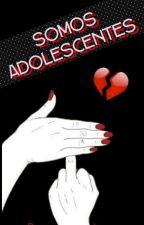 Somos Adolescentes ⓒ by Raromagedonn