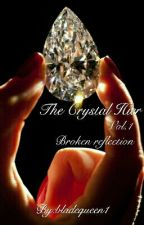 The Crystal Heir vol.1 Broken reflection by bladequeen1