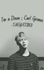 Im A Dixon [Carl Grimes] ¡CANCELADA! by ItsQueenArl