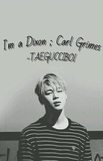 Im A Dixon [Carl Grimes] ¡CANCELADA!
