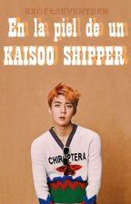 En la piel de un Kaisoo-Shipper [ Kaisoo | Sekai | Sesoo ]  by EXOFtSEVENTEEN