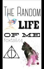The Random Life Of Me by PanicAtTheFandoms_
