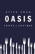 o a s i s by AliceZhou