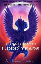 MLP Luna Diaries: 1,000 Years  by WarriorCourtney