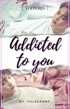 Addicted to You by YuleeArmy