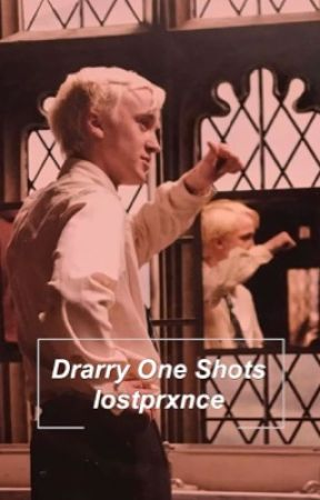 Drarry One Shots  by Crowley-Is-My-Bitch