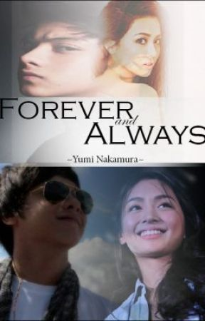 Forever and Always [KathNiel] by yumiLove