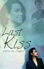 Last Kiss (Completed) by chippss
