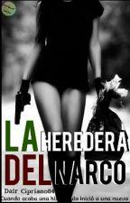 La Heredera Del Narco. (libro #2 de Francisco) by Dair_Cipriano04