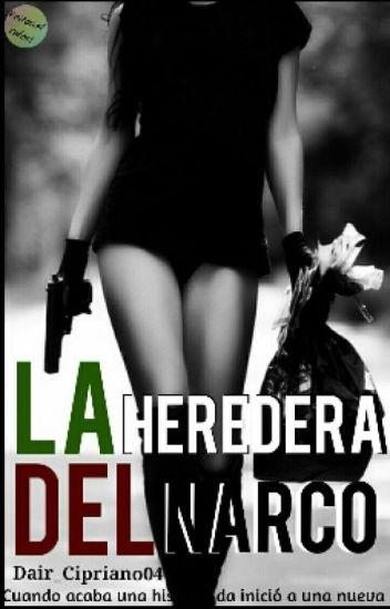 La Heredera Del Narco. (libro #2 de Francisco)
