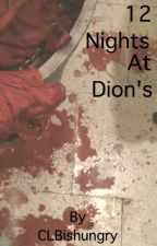 12 Nights At Dion's by CLBishungry