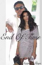 End Of Time ( An August Alsina Love Story ) by August_Slays