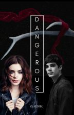 Dangerous ||Jos Canela|| #1 ||Terminada|| by IQueGeek