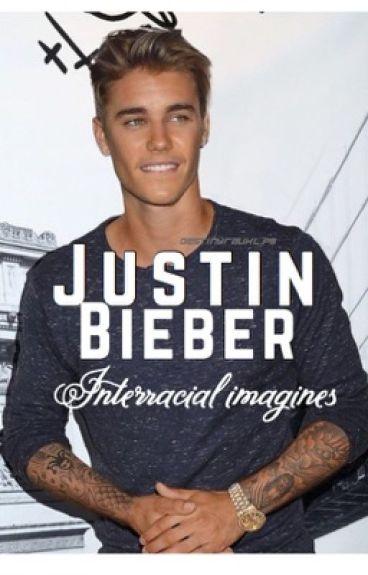 Justin Bieber interracial imagines. (EDITING)