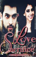 MANAN:LOVE OR SACRIFICE by kavyajain24