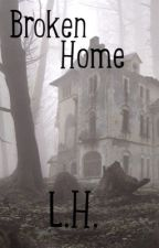 Broken Home // L.H. by emersongirl