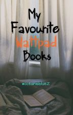 My Favourite Wattpad Books by oceanisbluez