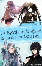 La leyenda de la hija de la Luna y la oscuridad (Gaara,Sasuke y tu) by Gaanarusasunaru