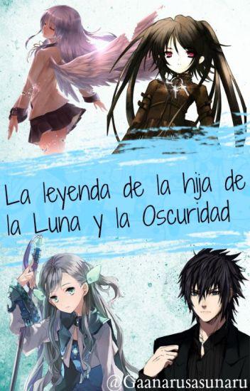 La leyenda de la hija de la Luna y la oscuridad (Gaara,Sasuke y tu)