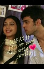 Manan ff forever ever with family by rajniti