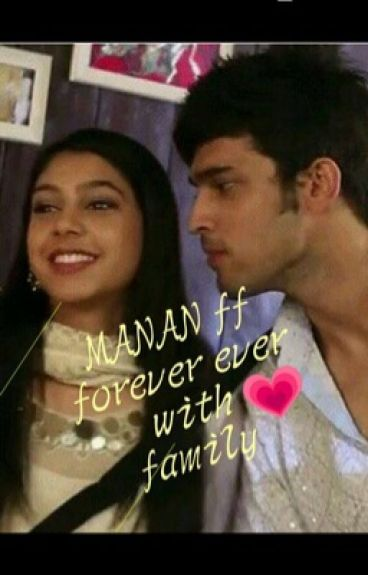 Manan ff forever ever with family