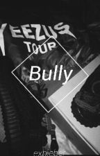 Bully||m.espinosa by exbieber