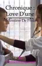 Chronique : Love d'une infirmière de prison. by ChroChroniqueuse