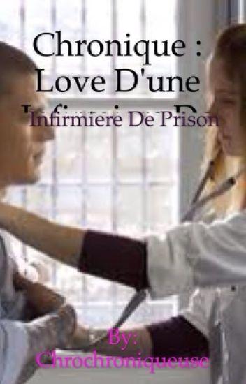 Chronique : Love d'une infirmière de prison.