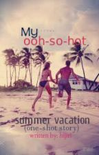 My Ooh-So-Hot Summer Vacation by hijiri