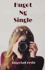 Hugot ng Single {ON-GOING} by AngelaCredo