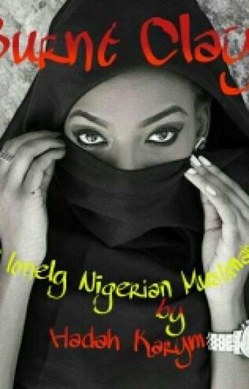 Burnt Clay (A Nigerian Muslimah)