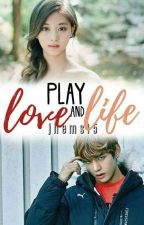 Play Love and Life #Wattys2016 by jhems15