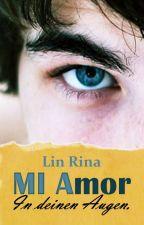 MI Amor - In deinen Augen by Lin_Rina