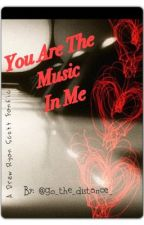 You Are The Music In Me by go_the_distance_
