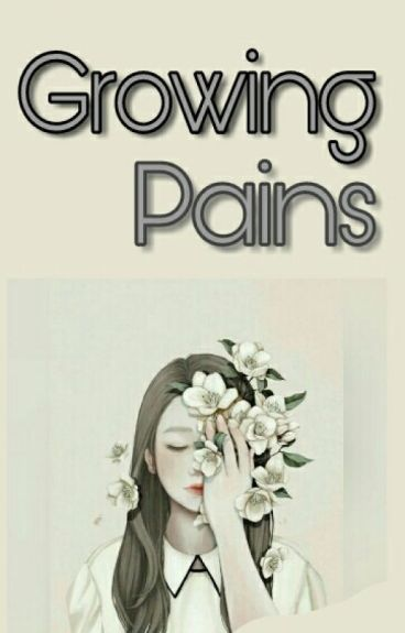 Growing Pains (Completed)