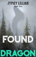 Found Dragon- Book 1 by jypsey185
