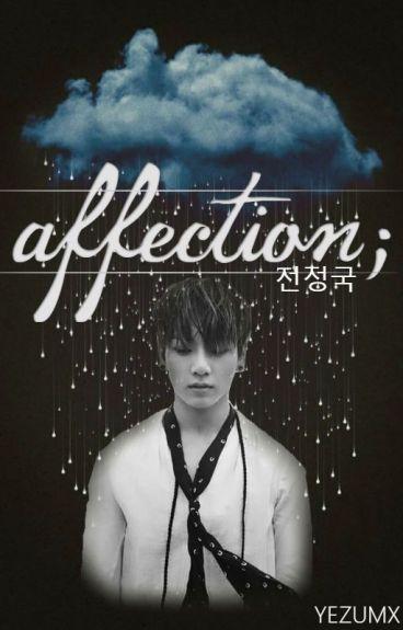 AFFECTION; ||jeongguk||